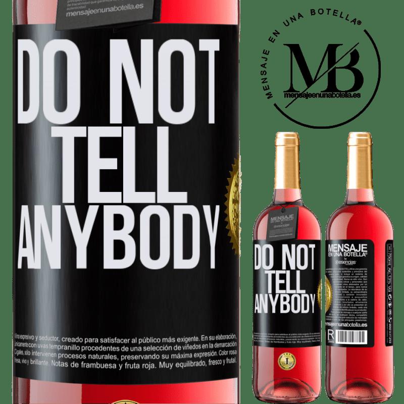 24,95 € Envoi gratuit | Vin rosé Édition ROSÉ Do not tell anybody Étiquette Noire. Étiquette personnalisable Vin jeune Récolte 2020 Tempranillo