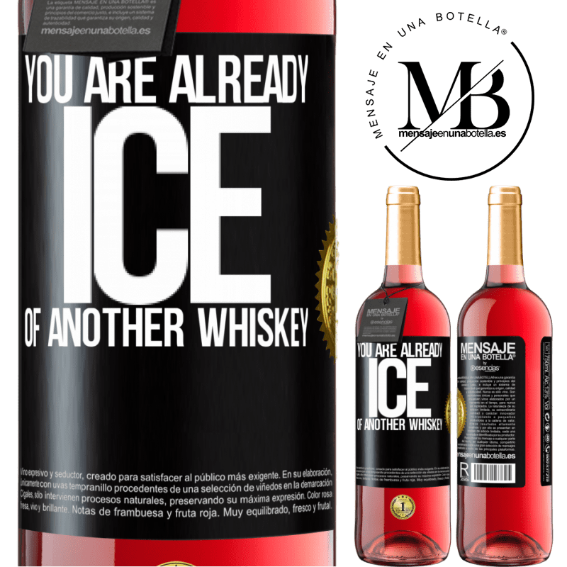 24,95 € Free Shipping   Rosé Wine ROSÉ Edition You are already ice of another whiskey Black Label. Customizable label Young wine Harvest 2020 Tempranillo
