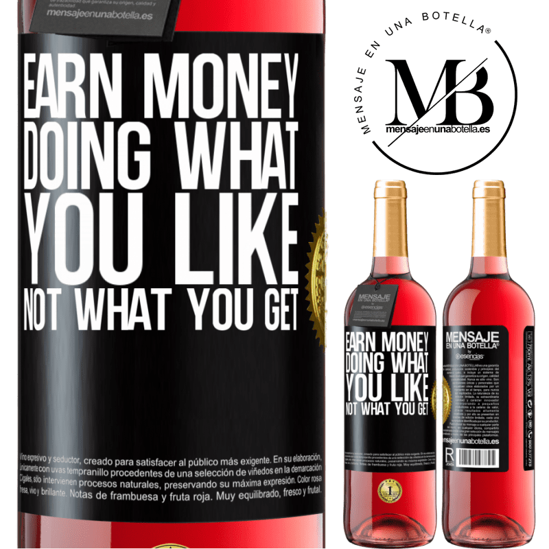 24,95 € Free Shipping   Rosé Wine ROSÉ Edition Earn money doing what you like, not what you get Black Label. Customizable label Young wine Harvest 2020 Tempranillo