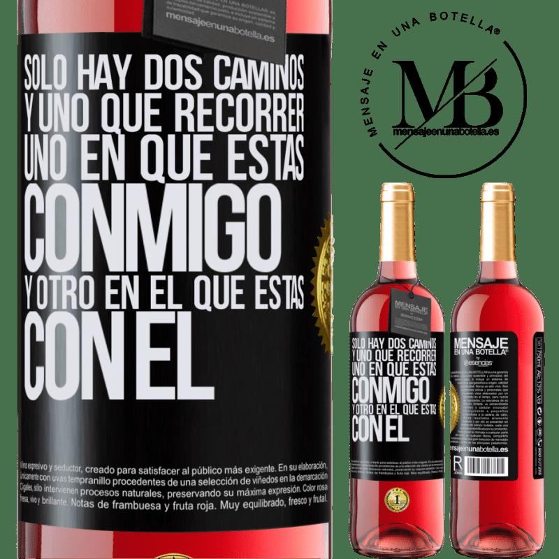 24,95 € Envoi gratuit   Vin rosé Édition ROSÉ Il n'y a que deux routes, et une à parcourir, une sur laquelle tu es avec moi et une sur laquelle tu es avec lui Étiquette Noire. Étiquette personnalisable Vin jeune Récolte 2020 Tempranillo