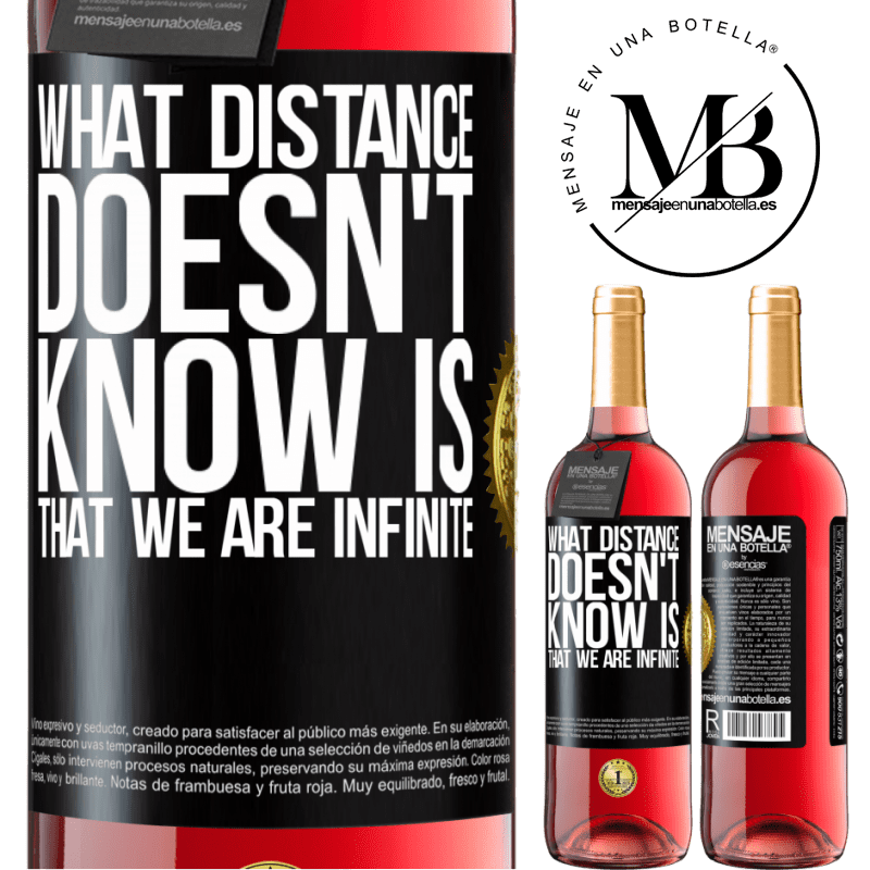 24,95 € Free Shipping   Rosé Wine ROSÉ Edition What distance does not know is that we are infinite Black Label. Customizable label Young wine Harvest 2020 Tempranillo