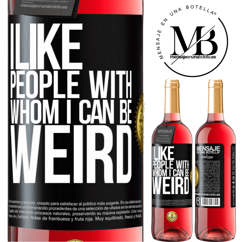 24,95 € Free Shipping | Rosé Wine ROSÉ Edition I like people with whom I can be weird Black Label. Customizable label Young wine Harvest 2020 Tempranillo
