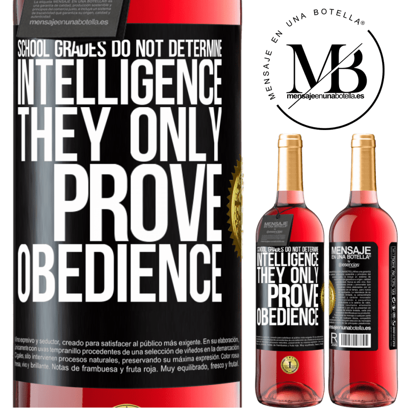 24,95 € Free Shipping   Rosé Wine ROSÉ Edition School grades do not determine intelligence. They only prove obedience Black Label. Customizable label Young wine Harvest 2020 Tempranillo