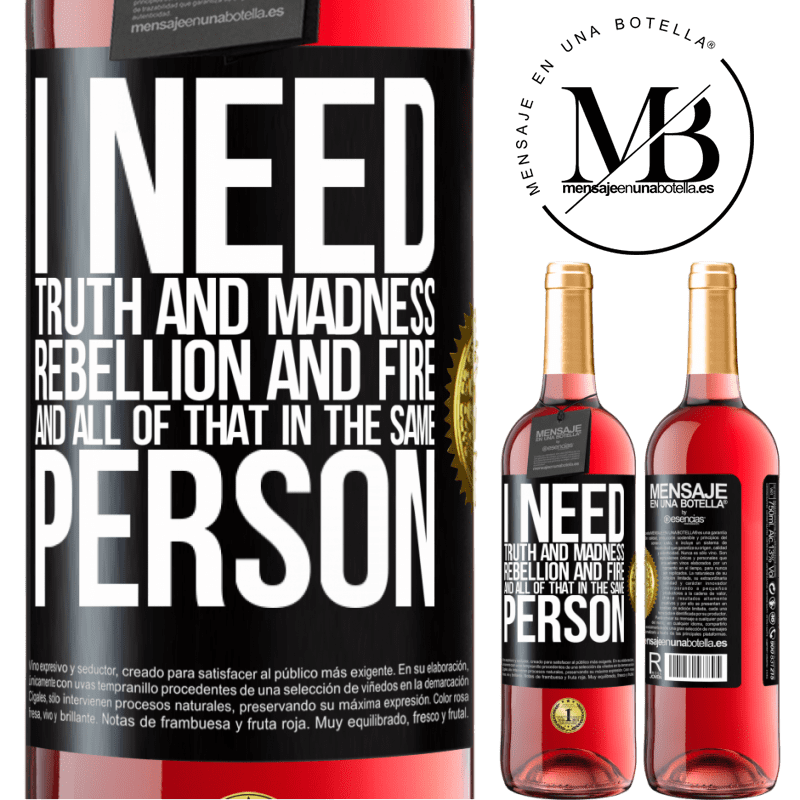 24,95 € Free Shipping | Rosé Wine ROSÉ Edition I need truth and madness, rebellion and fire ... And all that in the same person Black Label. Customizable label Young wine Harvest 2020 Tempranillo