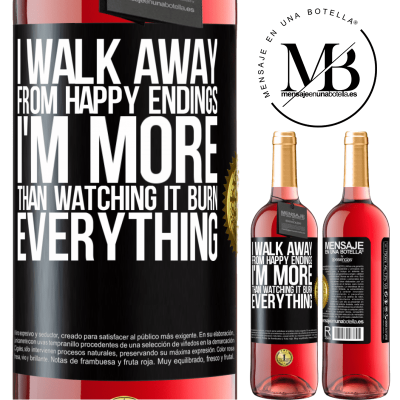 24,95 € Free Shipping | Rosé Wine ROSÉ Edition I walk away from happy endings, I'm more than watching it burn everything Black Label. Customizable label Young wine Harvest 2020 Tempranillo