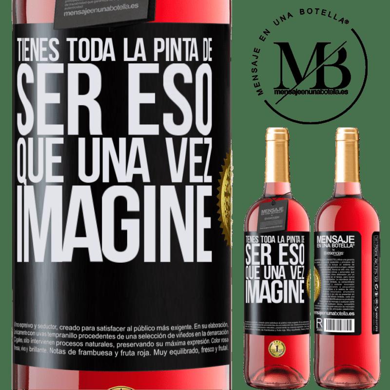 24,95 € Envoi gratuit   Vin rosé Édition ROSÉ Tu ressembles à ce que j'ai imaginé Étiquette Noire. Étiquette personnalisable Vin jeune Récolte 2020 Tempranillo