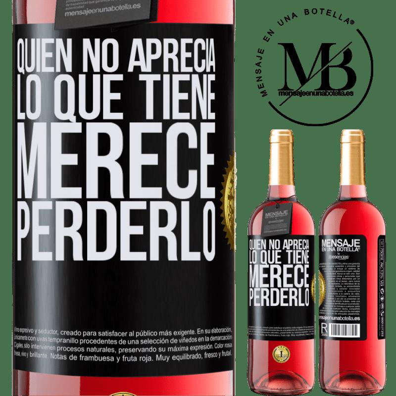 24,95 € Envoi gratuit | Vin rosé Édition ROSÉ Qui n'apprécie pas ce qu'il a, mérite de le perdre Étiquette Noire. Étiquette personnalisable Vin jeune Récolte 2020 Tempranillo