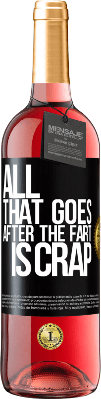 24,95 € Free Shipping | Rosé Wine ROSÉ Edition All that goes after the fart is crap Black Label. Customizable label Young wine Harvest 2020 Tempranillo