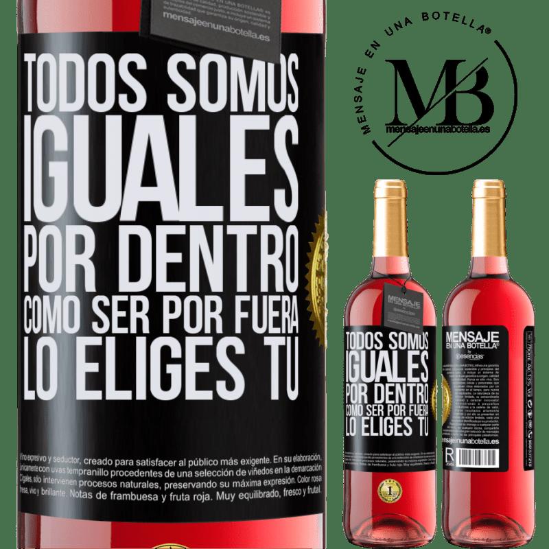 24,95 € Envoi gratuit | Vin rosé Édition ROSÉ Nous sommes tous égaux à l'intérieur, comment être à l'extérieur vous le choisissez Étiquette Noire. Étiquette personnalisable Vin jeune Récolte 2020 Tempranillo