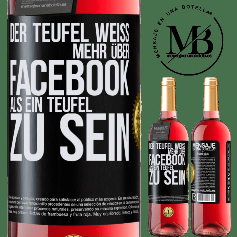 24,95 € Kostenloser Versand | Roséwein ROSÉ Ausgabe Der Teufel weiß mehr über Facebook als ein Teufel zu sein Schwarzes Etikett. Anpassbares Etikett Junger Wein Ernte 2020 Tempranillo