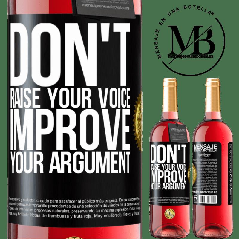 24,95 € Free Shipping   Rosé Wine ROSÉ Edition Don't raise your voice, improve your argument Black Label. Customizable label Young wine Harvest 2020 Tempranillo