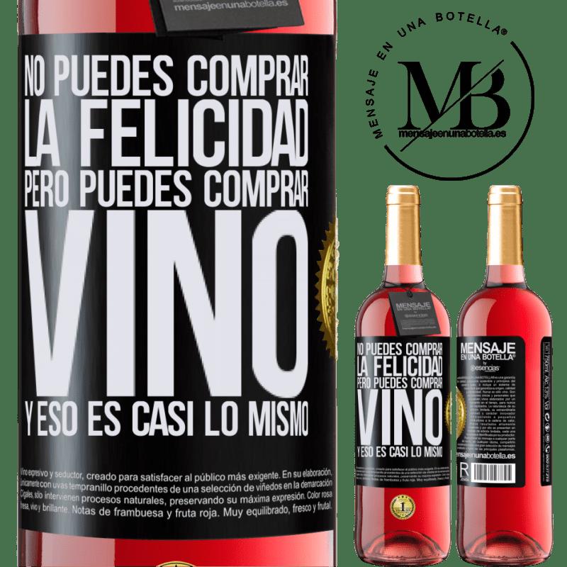 24,95 € Envoi gratuit | Vin rosé Édition ROSÉ Vous ne pouvez pas acheter du bonheur, mais vous pouvez acheter du vin et c'est presque la même chose Étiquette Noire. Étiquette personnalisable Vin jeune Récolte 2020 Tempranillo