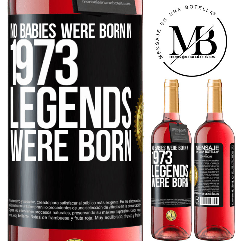 24,95 € Free Shipping   Rosé Wine ROSÉ Edition No babies were born in 1973. Legends were born Black Label. Customizable label Young wine Harvest 2020 Tempranillo