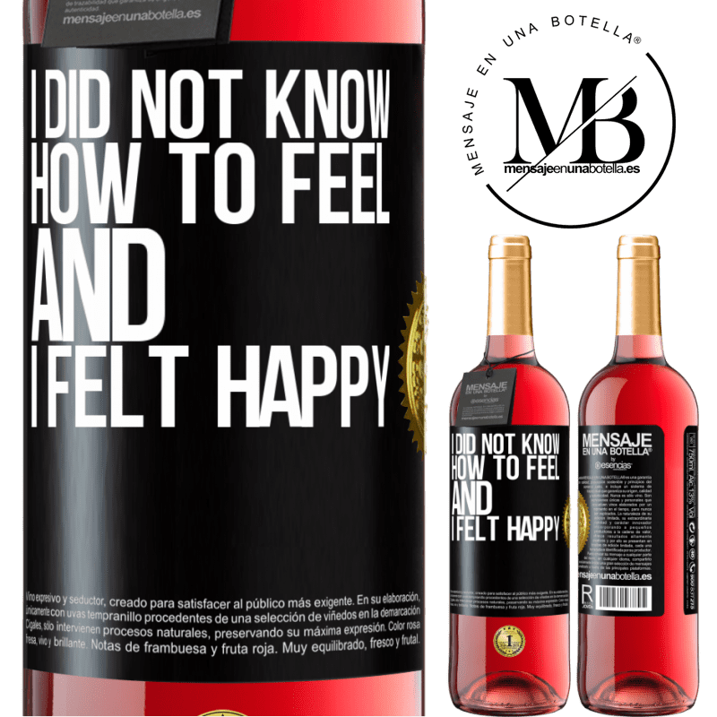24,95 € Free Shipping | Rosé Wine ROSÉ Edition I did not know how to feel and I felt happy Black Label. Customizable label Young wine Harvest 2020 Tempranillo
