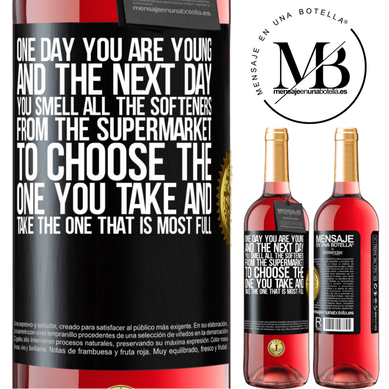 24,95 € Free Shipping   Rosé Wine ROSÉ Edition One day you are young and the next day, you smell all the softeners from the supermarket to choose the one you take and take Black Label. Customizable label Young wine Harvest 2020 Tempranillo