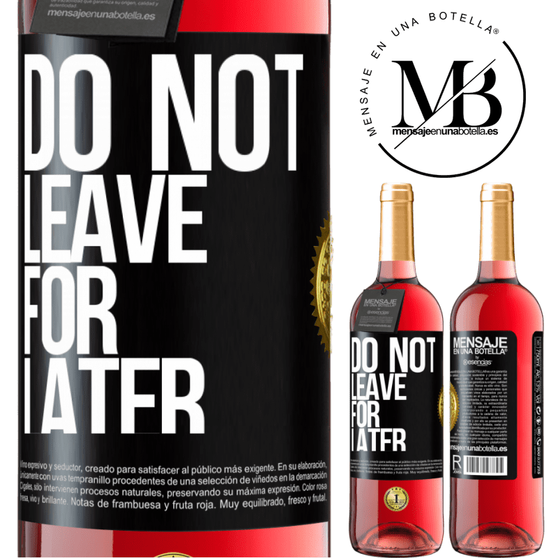 24,95 € Free Shipping | Rosé Wine ROSÉ Edition Do not leave for later Black Label. Customizable label Young wine Harvest 2020 Tempranillo
