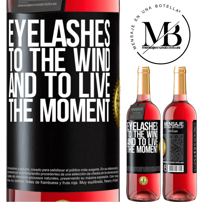 24,95 € Free Shipping | Rosé Wine ROSÉ Edition Eyelashes to the wind and to live in the moment Black Label. Customizable label Young wine Harvest 2020 Tempranillo