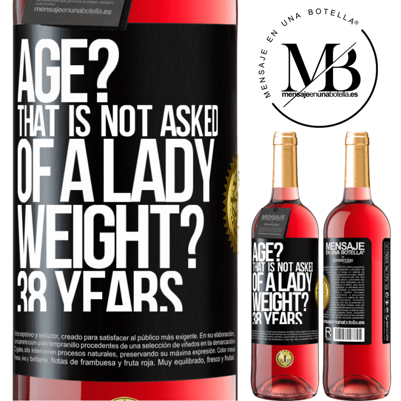 24,95 € Free Shipping | Rosé Wine ROSÉ Edition Age? That is not asked of a lady. Weight? 38 years Black Label. Customizable label Young wine Harvest 2020 Tempranillo