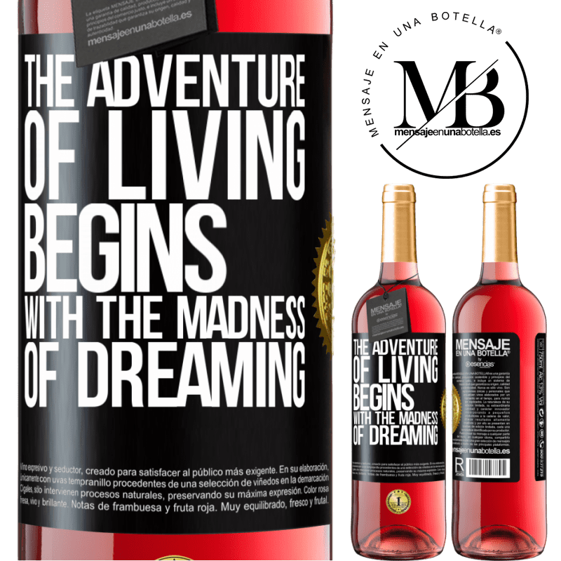 24,95 € Free Shipping | Rosé Wine ROSÉ Edition The adventure of living begins with the madness of dreaming Black Label. Customizable label Young wine Harvest 2020 Tempranillo