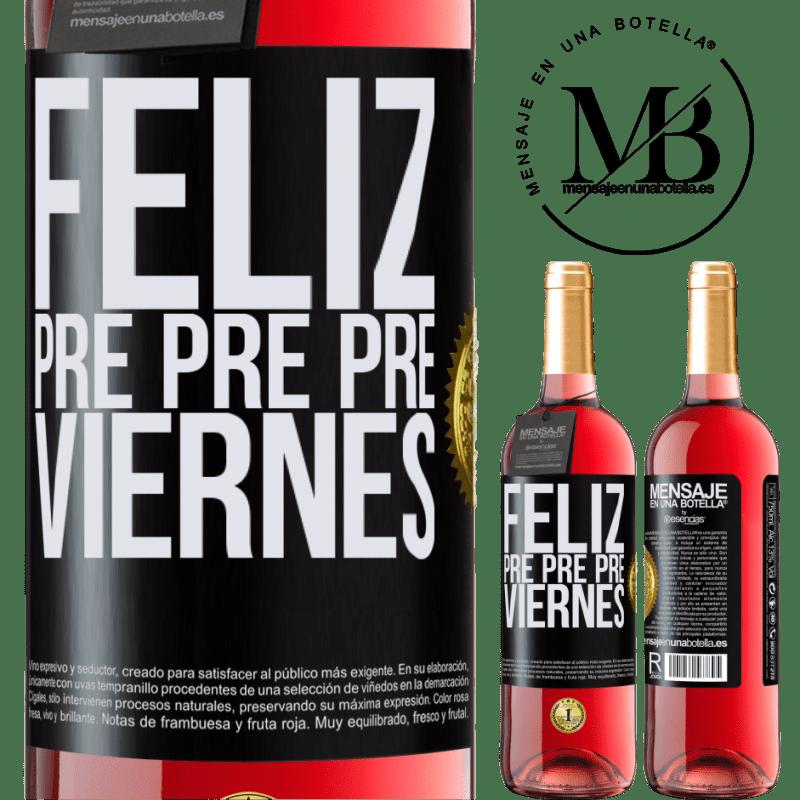 24,95 € Envoi gratuit   Vin rosé Édition ROSÉ Happy pre pre pre vendredi Étiquette Noire. Étiquette personnalisable Vin jeune Récolte 2020 Tempranillo