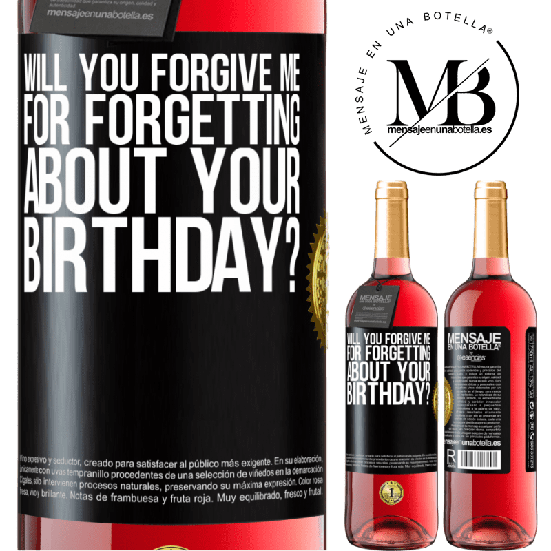 24,95 € Free Shipping   Rosé Wine ROSÉ Edition Will you forgive me for forgetting about your birthday? Black Label. Customizable label Young wine Harvest 2020 Tempranillo