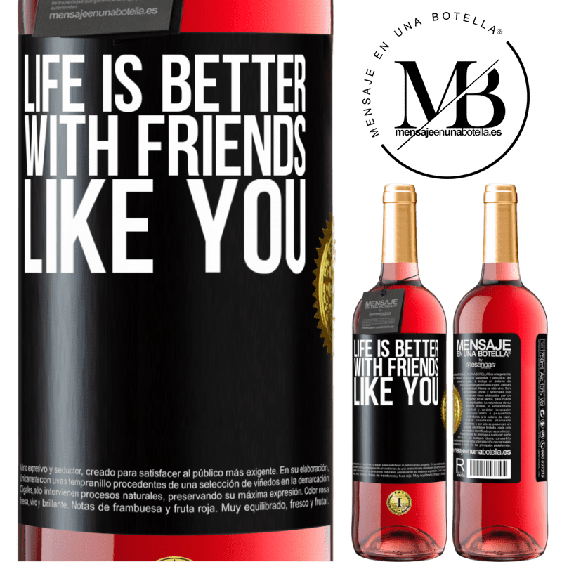 24,95 € Free Shipping | Rosé Wine ROSÉ Edition Life is better, with friends like you Black Label. Customizable label Young wine Harvest 2020 Tempranillo
