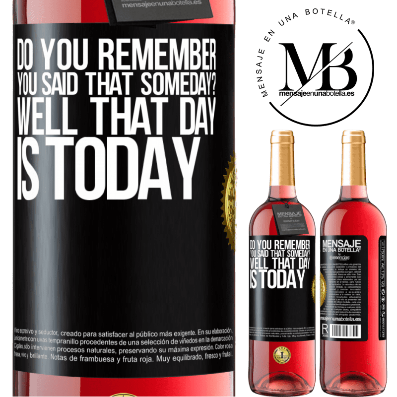 24,95 € Free Shipping   Rosé Wine ROSÉ Edition Do you remember you said that someday? Well that day is today Black Label. Customizable label Young wine Harvest 2020 Tempranillo