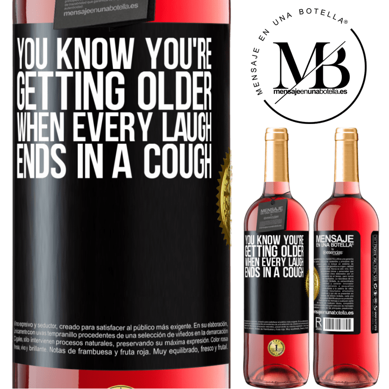 24,95 € Free Shipping | Rosé Wine ROSÉ Edition You know you're getting older, when every laugh ends in a cough Black Label. Customizable label Young wine Harvest 2020 Tempranillo