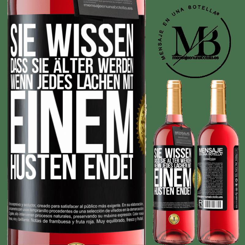 24,95 € Kostenloser Versand   Roséwein ROSÉ Ausgabe Sie wissen, dass Sie älter werden, wenn jedes Lachen mit einem Husten endet Schwarzes Etikett. Anpassbares Etikett Junger Wein Ernte 2020 Tempranillo