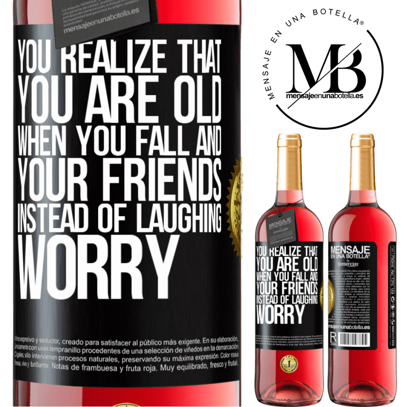 24,95 € Free Shipping   Rosé Wine ROSÉ Edition You realize that you are old when you fall and your friends, instead of laughing, worry Black Label. Customizable label Young wine Harvest 2020 Tempranillo