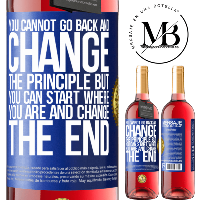 24,95 € Free Shipping | Rosé Wine ROSÉ Edition You cannot go back and change the principle. But you can start where you are and change the end Blue Label. Customizable label Young wine Harvest 2020 Tempranillo