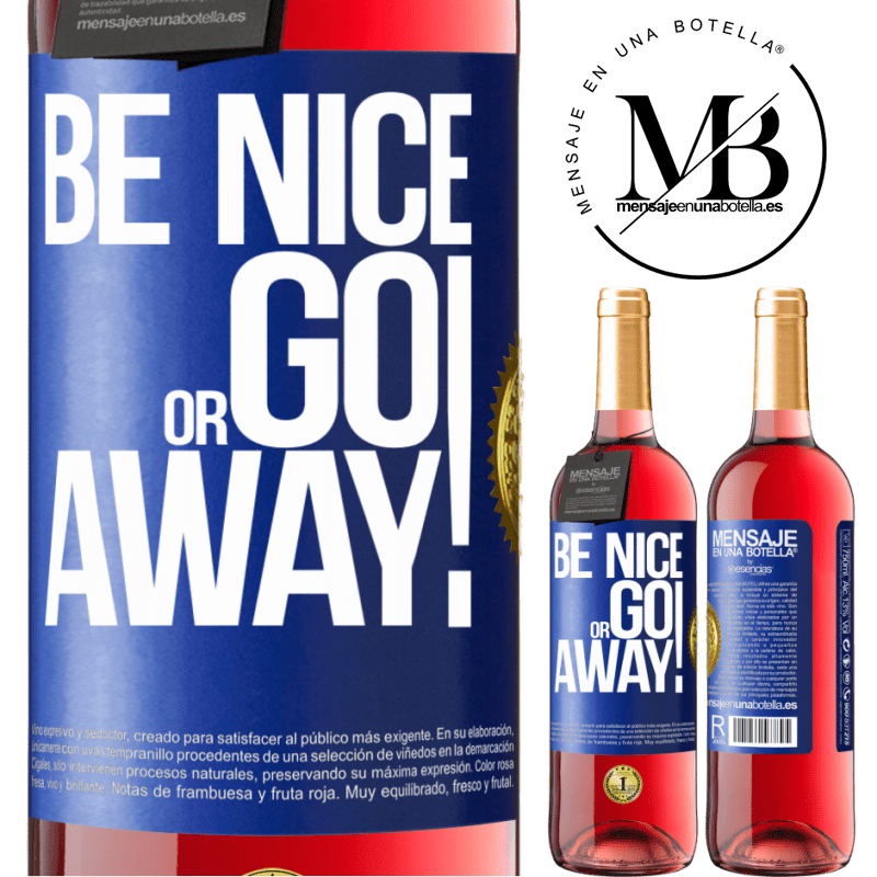 24,95 € Free Shipping   Rosé Wine ROSÉ Edition Be nice or go away Blue Label. Customizable label Young wine Harvest 2020 Tempranillo