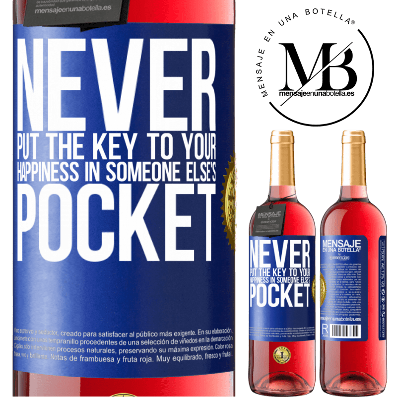 24,95 € Free Shipping | Rosé Wine ROSÉ Edition Never put the key to your happiness in someone else's pocket Blue Label. Customizable label Young wine Harvest 2020 Tempranillo