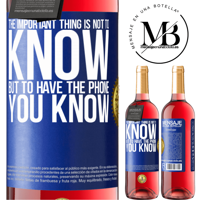 24,95 € Free Shipping   Rosé Wine ROSÉ Edition The important thing is not to know, but to have the phone you know Blue Label. Customizable label Young wine Harvest 2020 Tempranillo