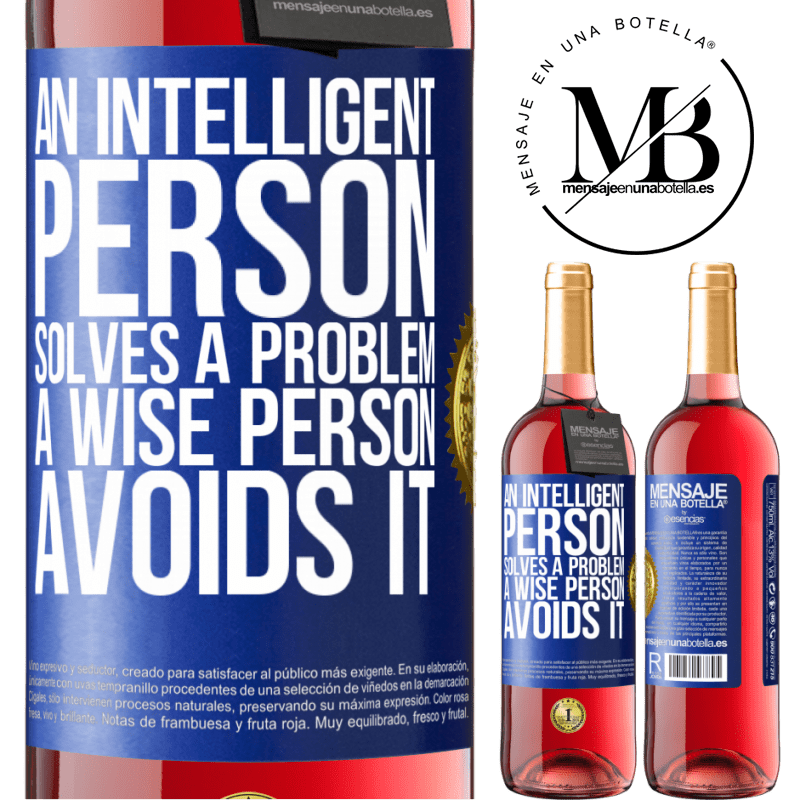 24,95 € Free Shipping | Rosé Wine ROSÉ Edition An intelligent person solves a problem. A wise person avoids it Blue Label. Customizable label Young wine Harvest 2020 Tempranillo