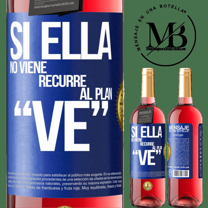 24,95 € Free Shipping | Rosé Wine ROSÉ Edition Si ella no viene, recurre al plan VE Blue Label. Customizable label Young wine Harvest 2020 Tempranillo