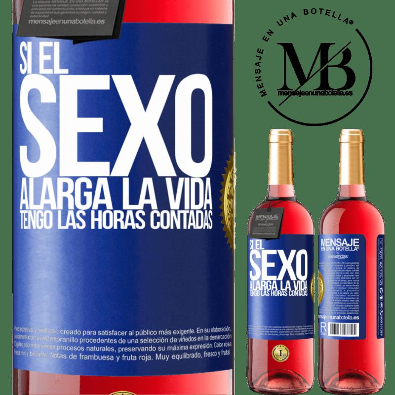 24,95 € Envoi gratuit   Vin rosé Édition ROSÉ Si le sexe prolonge la vie, je compte les heures! Étiquette Bleue. Étiquette personnalisable Vin jeune Récolte 2020 Tempranillo
