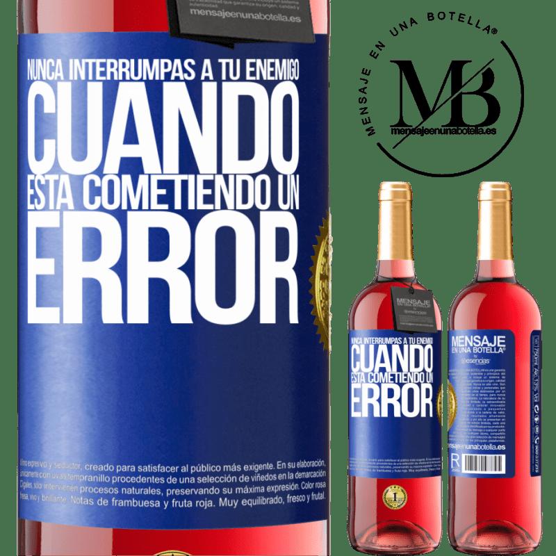 24,95 € Envoi gratuit | Vin rosé Édition ROSÉ N'interrompez jamais votre ennemi lorsqu'il fait une erreur Étiquette Bleue. Étiquette personnalisable Vin jeune Récolte 2020 Tempranillo