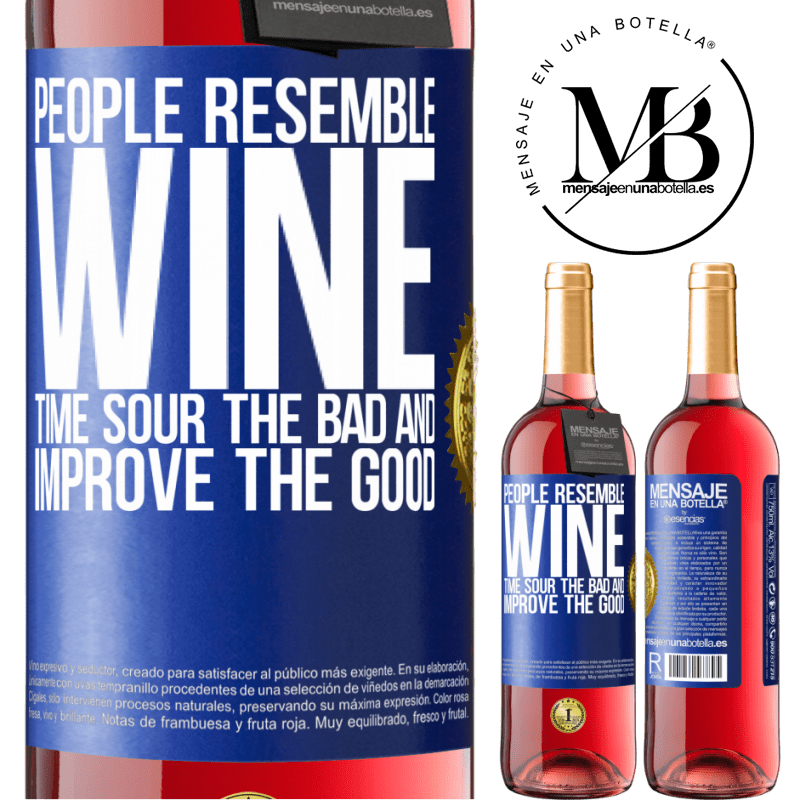 24,95 € Free Shipping | Rosé Wine ROSÉ Edition People resemble wine. Time sour the bad and improve the good Blue Label. Customizable label Young wine Harvest 2020 Tempranillo