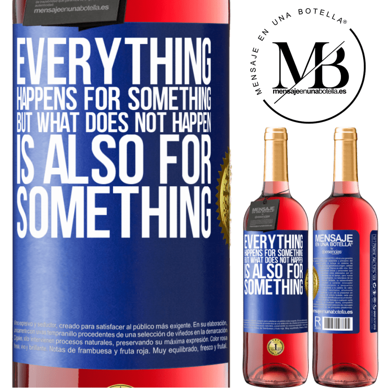 24,95 € Free Shipping   Rosé Wine ROSÉ Edition Everything happens for something, but what does not happen, is also for something Blue Label. Customizable label Young wine Harvest 2020 Tempranillo