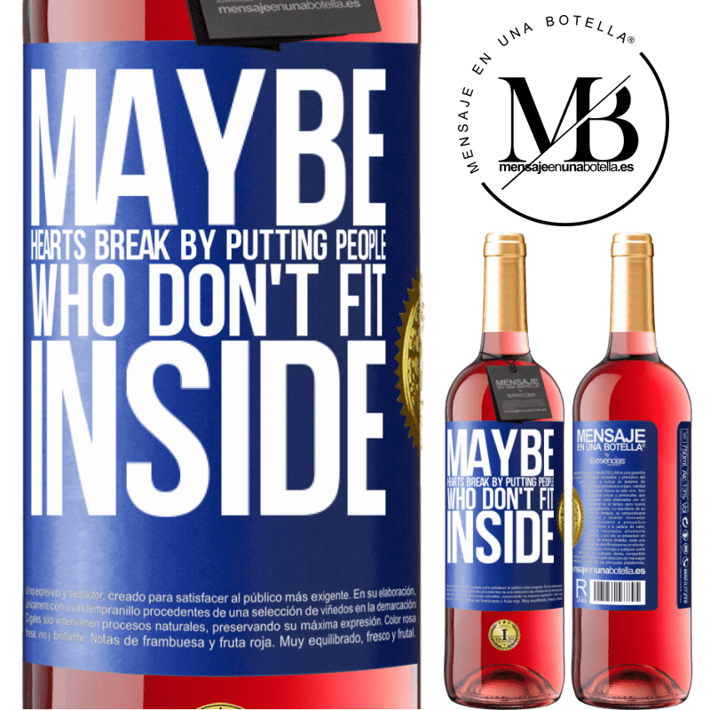 24,95 € Free Shipping   Rosé Wine ROSÉ Edition Maybe hearts break by putting people who don't fit inside Blue Label. Customizable label Young wine Harvest 2020 Tempranillo