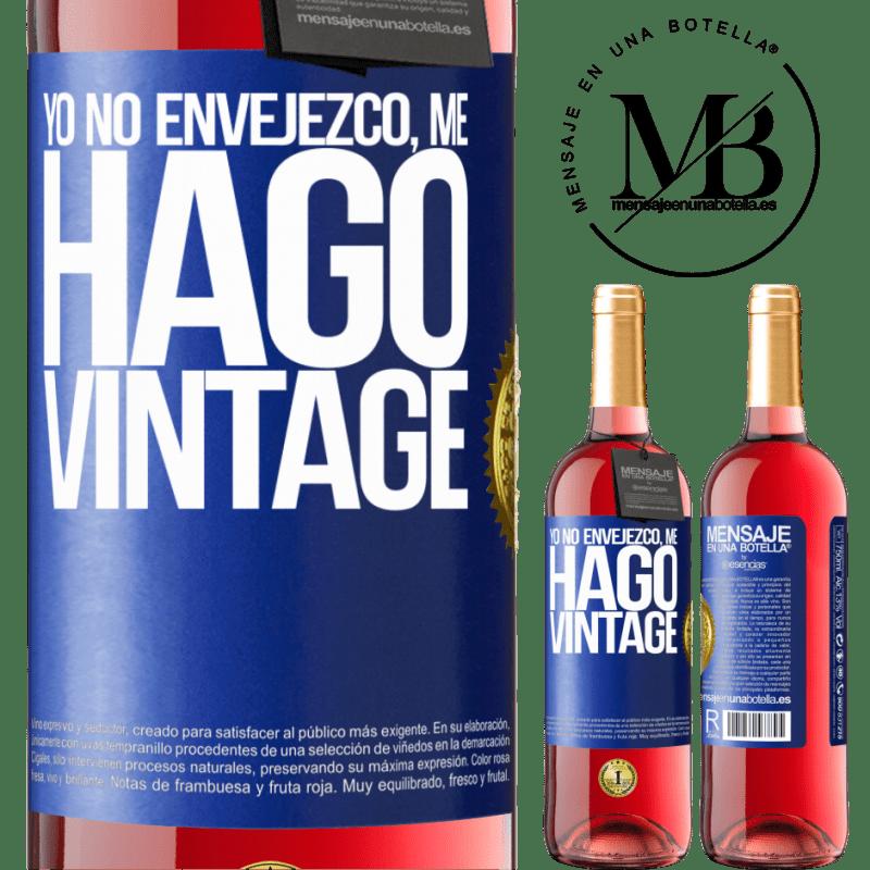 24,95 € Envoi gratuit   Vin rosé Édition ROSÉ Je ne vieillis pas, je deviens vintage Étiquette Bleue. Étiquette personnalisable Vin jeune Récolte 2020 Tempranillo