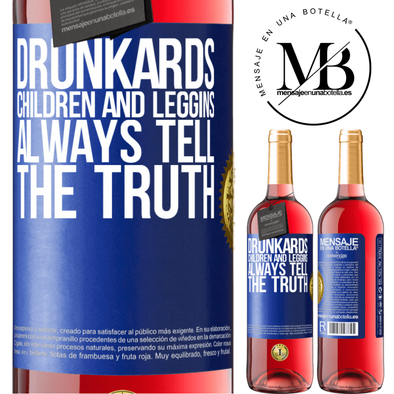24,95 € Free Shipping   Rosé Wine ROSÉ Edition Drunkards, children and leggins always tell the truth Blue Label. Customizable label Young wine Harvest 2020 Tempranillo
