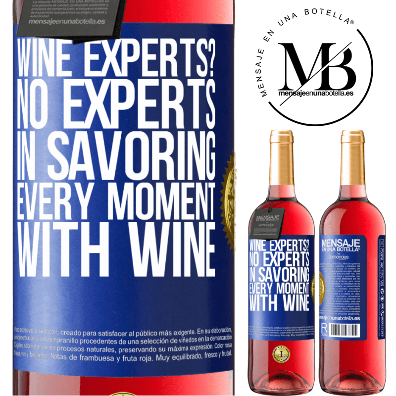 24,95 € Free Shipping   Rosé Wine ROSÉ Edition wine experts? No, experts in savoring every moment, with wine Blue Label. Customizable label Young wine Harvest 2020 Tempranillo
