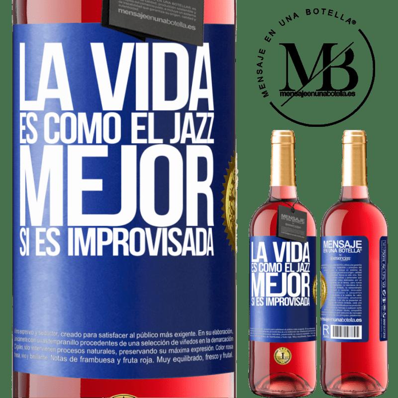 24,95 € Envoi gratuit | Vin rosé Édition ROSÉ La vie est comme le jazz ... mieux si c'est improvisé Étiquette Bleue. Étiquette personnalisable Vin jeune Récolte 2020 Tempranillo