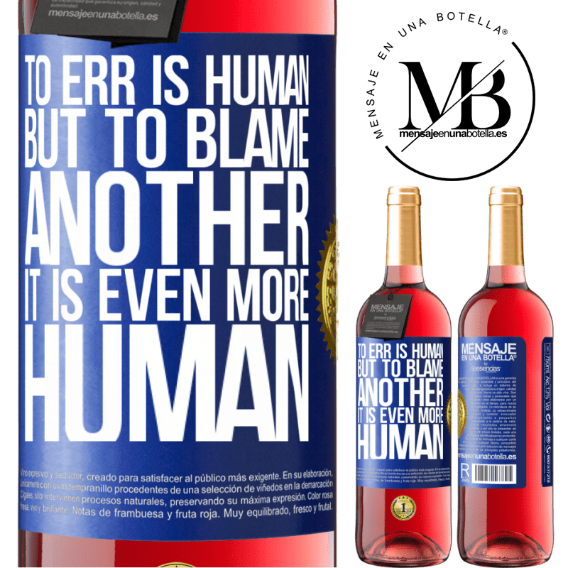 24,95 € Free Shipping   Rosé Wine ROSÉ Edition To err is human ... but to blame another, it is even more human Blue Label. Customizable label Young wine Harvest 2020 Tempranillo