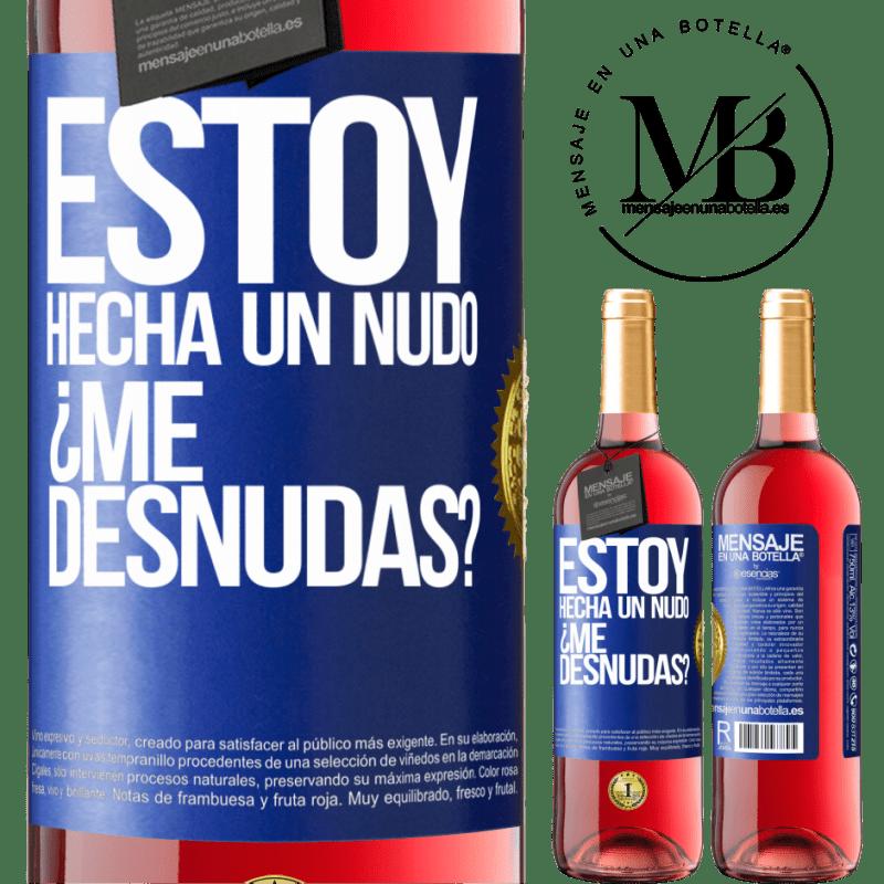 24,95 € Free Shipping   Rosé Wine ROSÉ Edition Estoy hecha un nudo. ¿Me desnudas? Blue Label. Customizable label Young wine Harvest 2020 Tempranillo