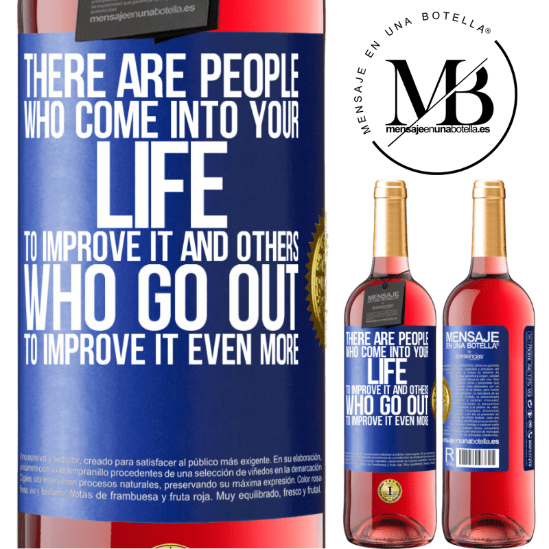 24,95 € Free Shipping | Rosé Wine ROSÉ Edition There are people who come into your life to improve it and others who go out to improve it even more Blue Label. Customizable label Young wine Harvest 2020 Tempranillo