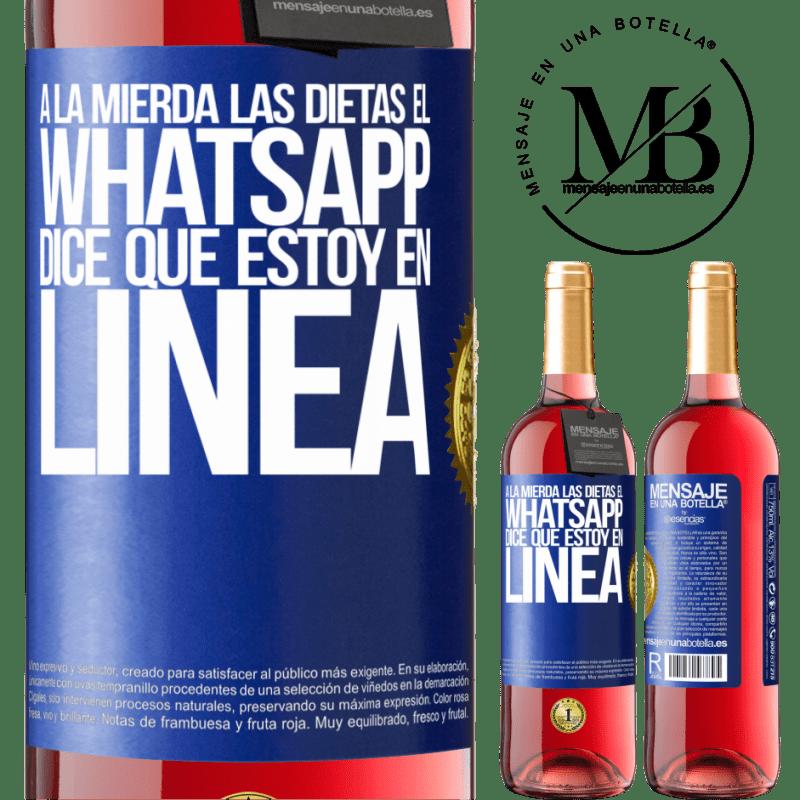 24,95 € Envoi gratuit   Vin rosé Édition ROSÉ Baise les régimes, WhatsApp dit que je suis en ligne Étiquette Bleue. Étiquette personnalisable Vin jeune Récolte 2020 Tempranillo