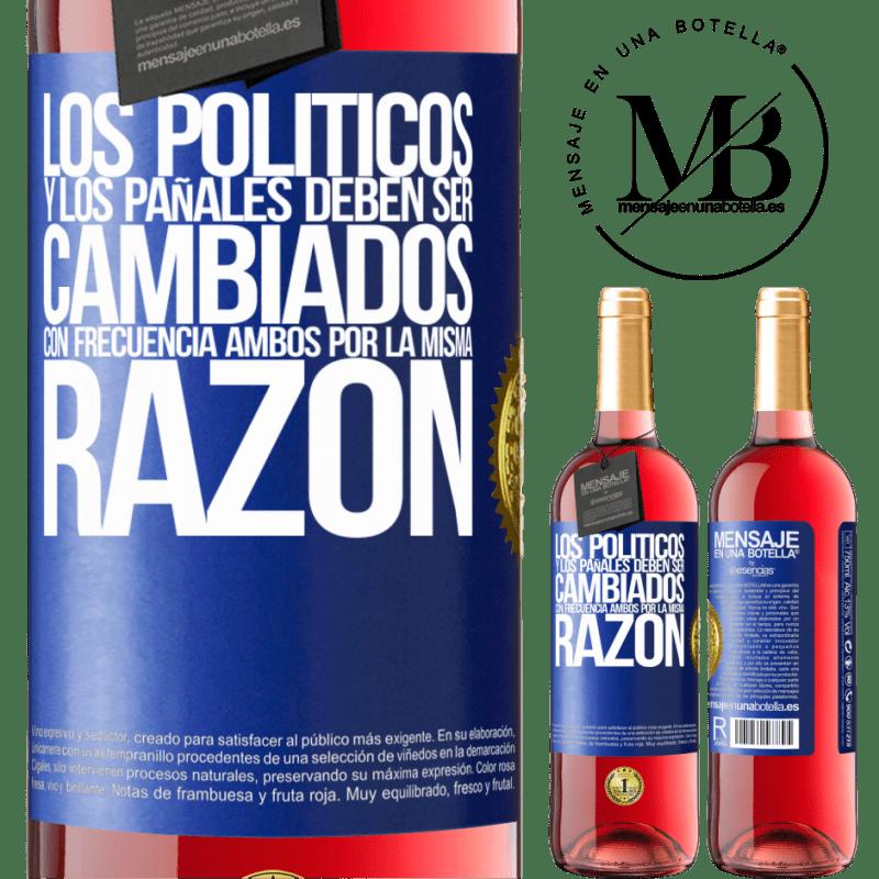 24,95 € Envoi gratuit   Vin rosé Édition ROSÉ Les politiciens et les couches doivent être changés fréquemment. Les deux pour la même raison Étiquette Bleue. Étiquette personnalisable Vin jeune Récolte 2020 Tempranillo
